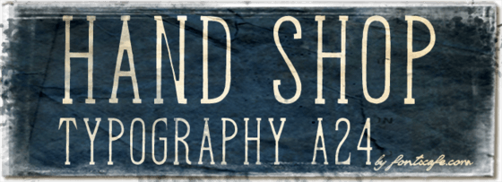 """Hand Shop Typography A24"" font"
