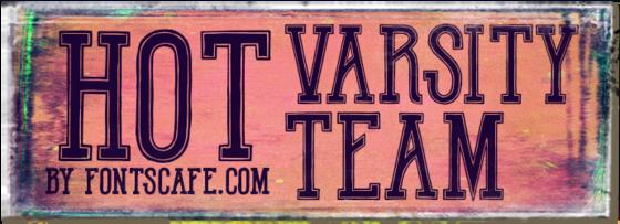 """""""Hot Varsity Team"""" font"""