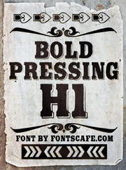 """Bold Pressing H1"" font"