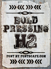 """Bold Pressing H2"" font"