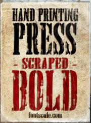 """Hand Printing Press Scraped Bold"" font"