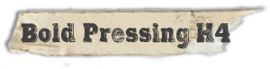 """Bold Pressing H4"" font"