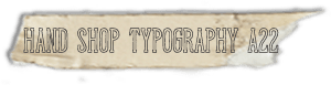 """""""Hand Shop Typography A22"""" font"""